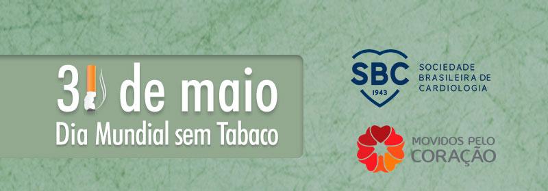 31 de maio - Dia Mundial SEM Tabaco